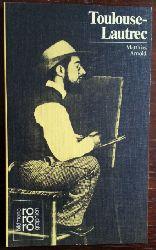 Arnold, Matthias:  Henri de Toulouse-Lautrec in Selbstzeugnissen und Bilddokumenten.