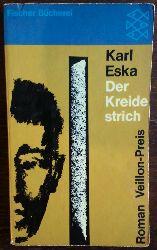 Eska, Karl:  Der Kreidestrich. Roman.