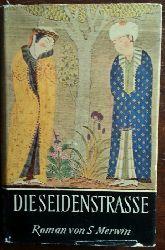 Merwin, S.:  Die Seidenstrasse. Roman.