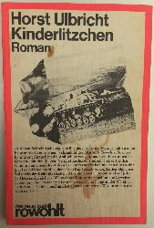 Ulbricht, Horst:  Kinderlitzchen. Roman.