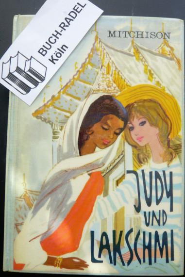 Mitchison, Naomi:  Judy und Lakschmi. Eine Mädchenfreundschaft im neuen Indien.