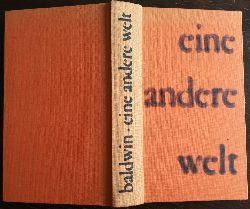 Baldwin, James:  Eine andere Welt. Roman.
