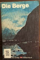 Milne, Lorus J. / Milne, Margerie / Redaktion Time-Life:  Die Berge.
