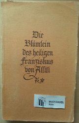 Binding, Rudolf G. [Übers.]:  Die Blümlein des heiligen Franziskus von Assisi.