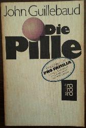Guillebaud, John:  Die Pille.