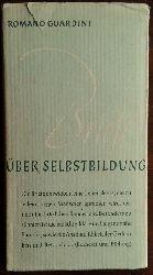 Guardini, Romano:  Briefe über Selbstbildung. Bearbeitet von Ingeborg Klimmer.