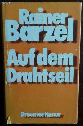 Barzel, Rainer:  Auf dem Drahtseil.