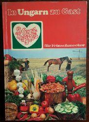 Szauder-Blechschmidt, Kata (Auswahl):  In Ungarn zu Gast. Herzhaftes für Feinschmecker. Rezepte für ungarische Spezialitäten.