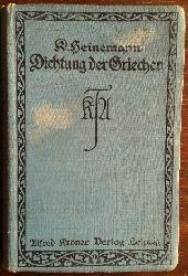 Heinemann, Karl:  Die klassische Dichtung der Griechen. (Das Epos, Die Lyrik, Die Tragödie, Die Komödie).