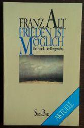 Alt, Franz:  Frieden ist möglich. Die Politik der Bergpredigt.