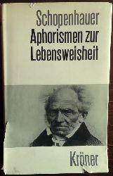 Schopenhauer, Arthur:  Aphorismen zur Lebensweisheit.