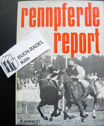 Ahnert, Rainer:  Rennpferde-Report. Das deutsche Pferd Alpenkönig. Der irish-französische Hengst Sassafras.