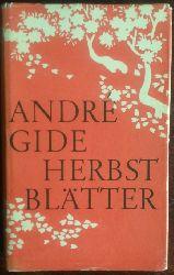 Gide, Andre:  Herbstblätter.