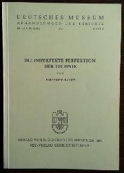 Balke, Siegfried:  Die imperfekte Perfektion der Technik. Deutsches Museum, Abhandlungen und Berichte, 29. Jahrgang, Heft 2.