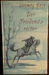 Bäte, Ludwig:  Der Friedensreiter. Erzählung.