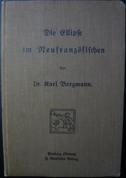Bergmann, Karl:  Die Ellipse im Neufranzösischen.