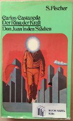 Castaneda, Carlos:  Der Ring der Kraft. Don Juan in den Städten.