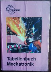 Europa Lehrmittel:  Tabellenbuch Mechatronik. Tabellen, Formeln, Normenanwendung.
