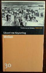 Keyserling, Eduard von:  Wellen. Roman.