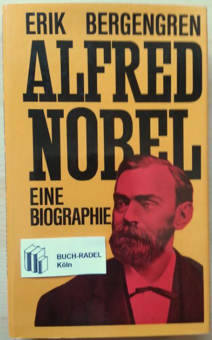 Bergengren, Erik:  Alfred Nobel. Eine Biographie.