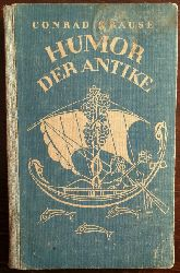 Krause, Conrad:  Humor der Antike.