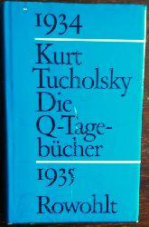 Tucholsky, Kurt:  Die Q-Tagebücher. 1934 -1935.