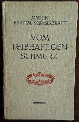 Beheim-Schwarzbach, Martin:  Vom leibhaftigen Schmerz.