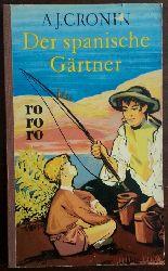 Cronin, A.J.:  Der spanische Gärtner. Roman.