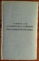 Nietzsche, Friedrich:  Jenseits von Gut und Böse. Zur Genealogie der Moral.