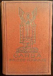 Kraze, Friede H.:  Garba. Das Spiel ist aus - Wird nun das Leben kommen? Roman.