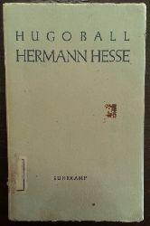 Ball, Hugo:  Hermann Hesse. Sein Leben uns sein Werk. Mit einem Anhang von Anni Carlsson.