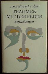 Probst, Anneliese:  Träumen mit der Feder. Erzählung.