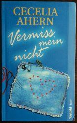 Ahern, Cecelia:  Vermiss mein nicht. Roman.