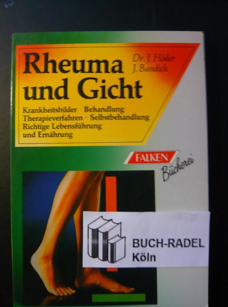 Höder, J. / J. Bandick:  Rheuma und Gicht. Krankheitsbilder, Behandlung, Therapieverfahren, Selbstbehandlung, richtige Lebensführung und Ernährung.