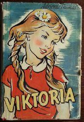 Thomas, Adrienne:  Viktoria. Eine Erzählung von jungen Menschen.