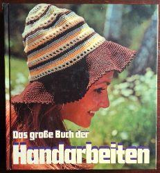 Ahring, Petrea:  Das große Buch der Handarbeiten.