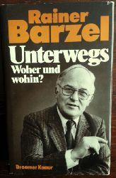 Barzel, Rainer:  Unterwegs. Woher und wohin?