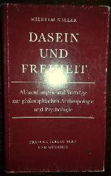 Keller, Wilhelm:  Dasein und Freiheit. Abhandlungen und Vorträge zur philosophischen Anthropologie und Psychologie.