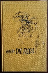 Colette:  Die Fessel. Roman.