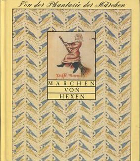 Biedermann, Hans (Hg.):  Märchen von Hexen. Von der Phantasie der Märchen.