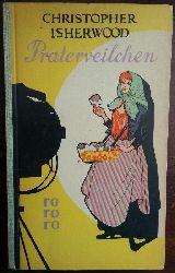 Isherwood, Christopher:  Praterveilchen.