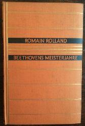 Rolland, Romain:  Beethovens Meisterjahre. Von der Eroica bis zur Appassionata.