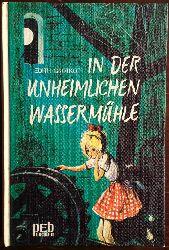 Grotkop, Edith:  In der unheimlichen Wassermühle.