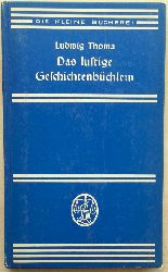 Thoma, Ludwig:  Das lustige Geschichtenbüchlein.