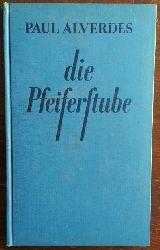 Alverdes, Paul:  Die Pfeiferstube.