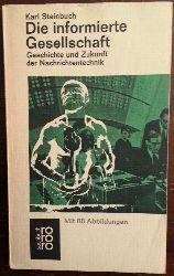 Steinbuch, Karl:  Die informierte Gesellschaft. Geschichte u. Zukunft d. Nachrichtentechnik.