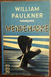 Faulkner, William:  Wendemarke.