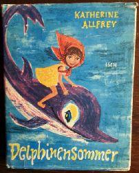 Allfrey, Katherine:  Delphinensommer. Eine Insellegende.
