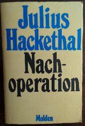 Hackethal, Julius:  Nachoperation. Noteingriff zur Korrektur eines patientenfeindlichen Gesundheitssystems. Vorschlag für ein Arztgelöbnis.