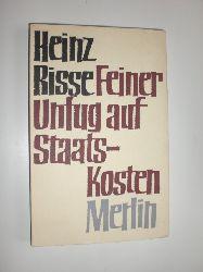 """""""RISSE, Heinz:""""  """"Feiner Unfug auf Staatskosten. 12 Essays."""""""